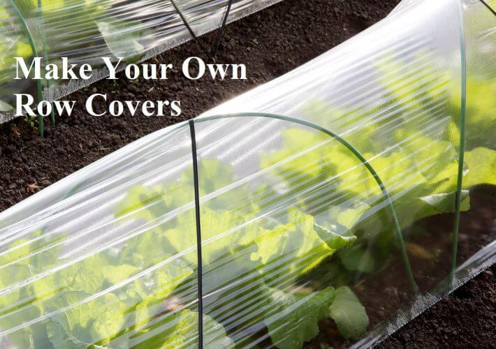 Make Your Own Row Covers
