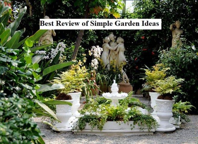 Best Review of Simple Garden Ideas
