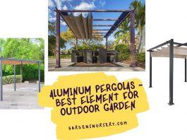 Aluminum Pergolas - Beautiful Outdoor Garden with Best Element