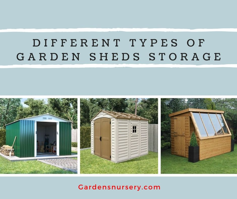 Different Types of Garden Sheds Storage