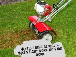 Mantis Tiller Review - Makes Light Work of Yard Work