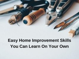 Easy Home Improvement Skills You Can Learn On Your Own
