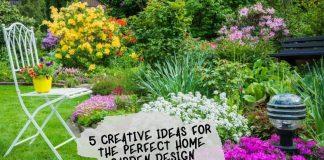 5 Creative Ideas for the Perfect Home Garden Design