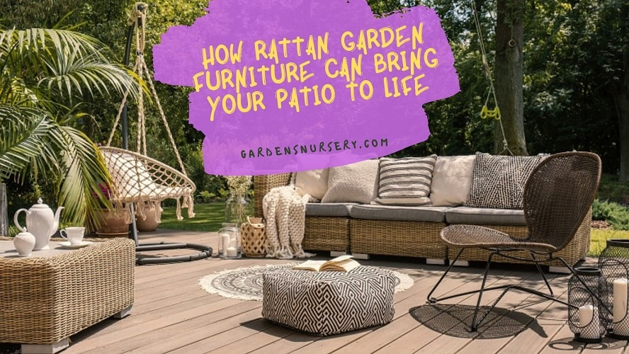 How Rattan Garden Furniture Can Bring Your Patio to Life