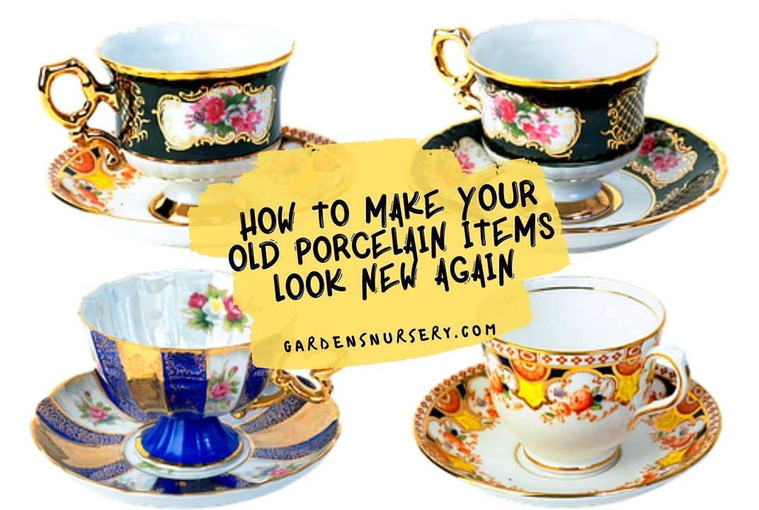 How to Make Your Old Porcelain Items Look New Again