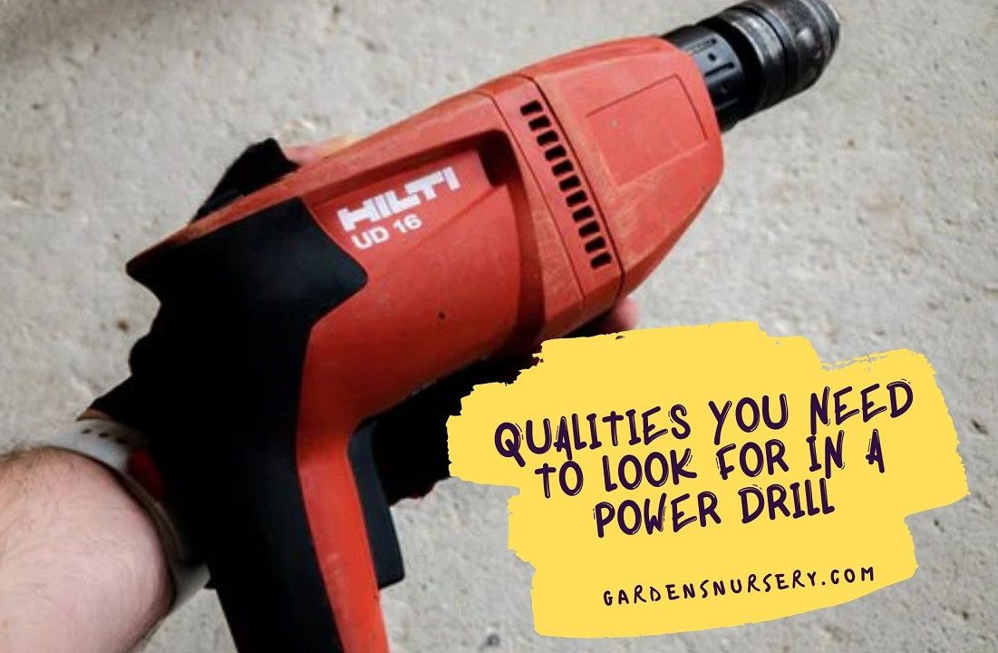 Qualities You Need to Look For in a Power Drill