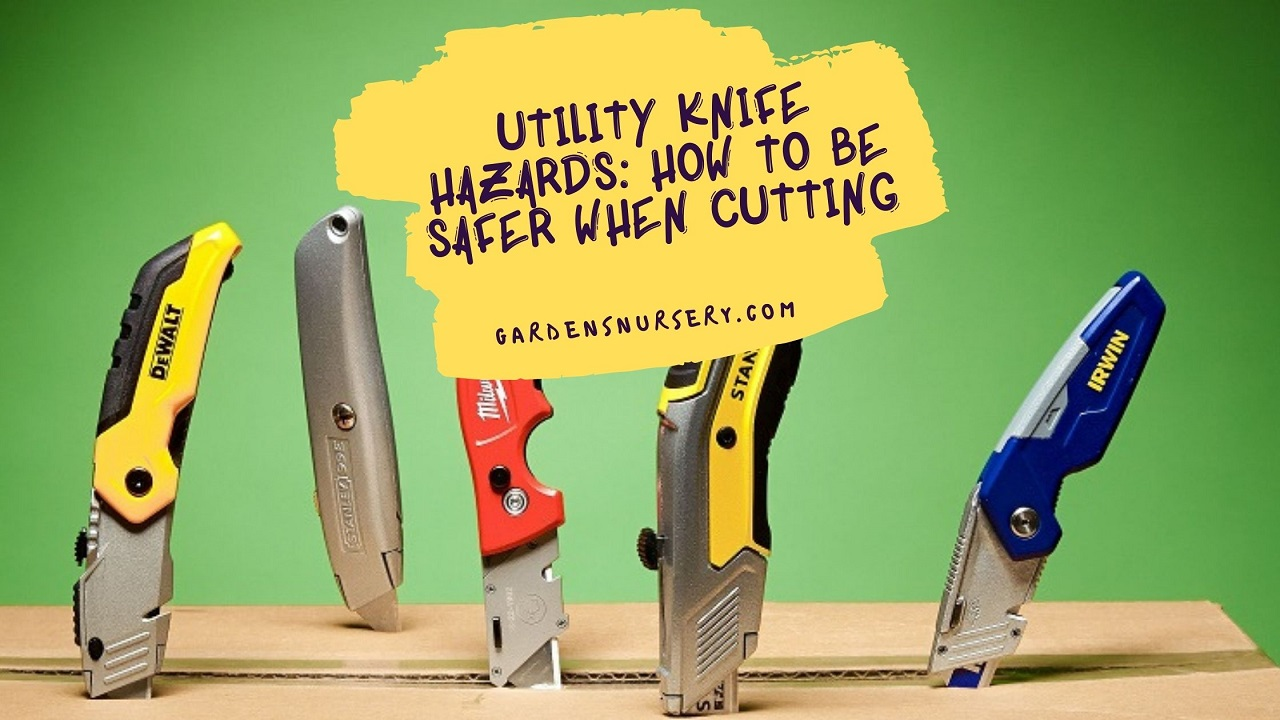 Utility Knife Hazards How to Be Safer When Cutting