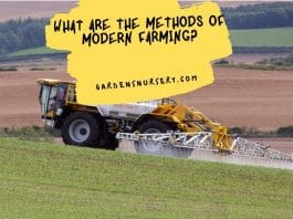 What are the Methods of Modern Farming