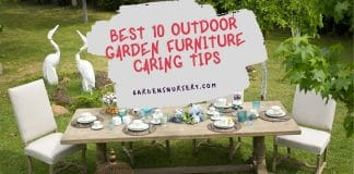 Best 10 Outdoor Garden Furniture Caring Tips
