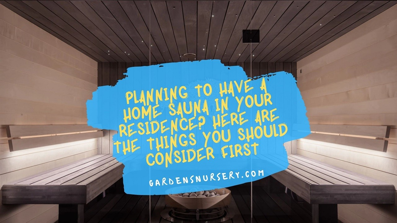 Planning To Have A Home Sauna In Your Residence
