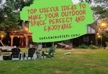 Top Useful Ideas To Make Your Outdoor Space Perfect And Enjoyable