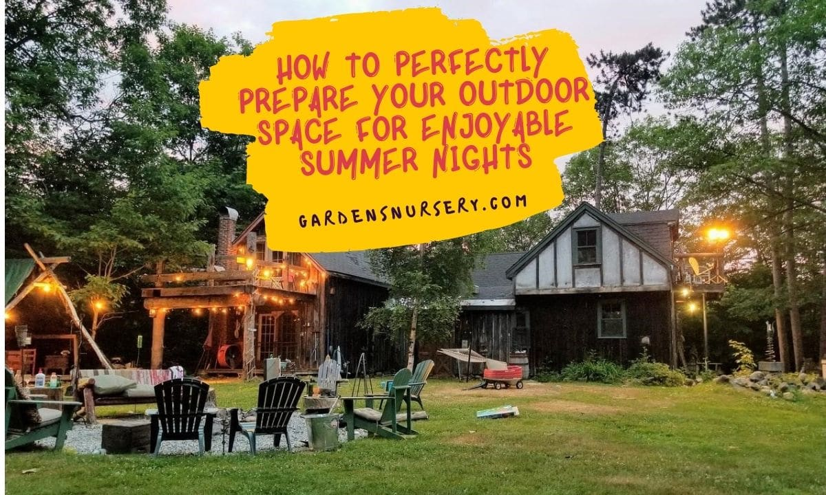 How To Perfectly Prepare Your Outdoor Space For Enjoyable Summer Nights