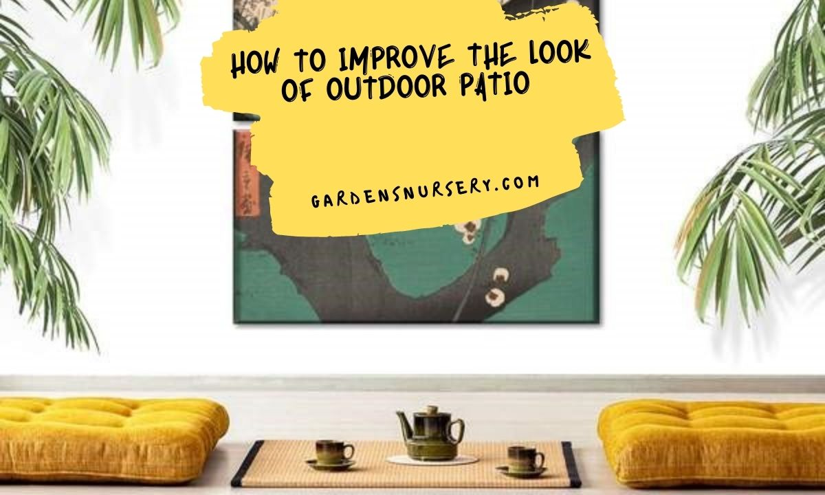 How to Improve The Look of Outdoor Patio