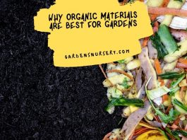 Why Organic Materials Are Best For Gardens